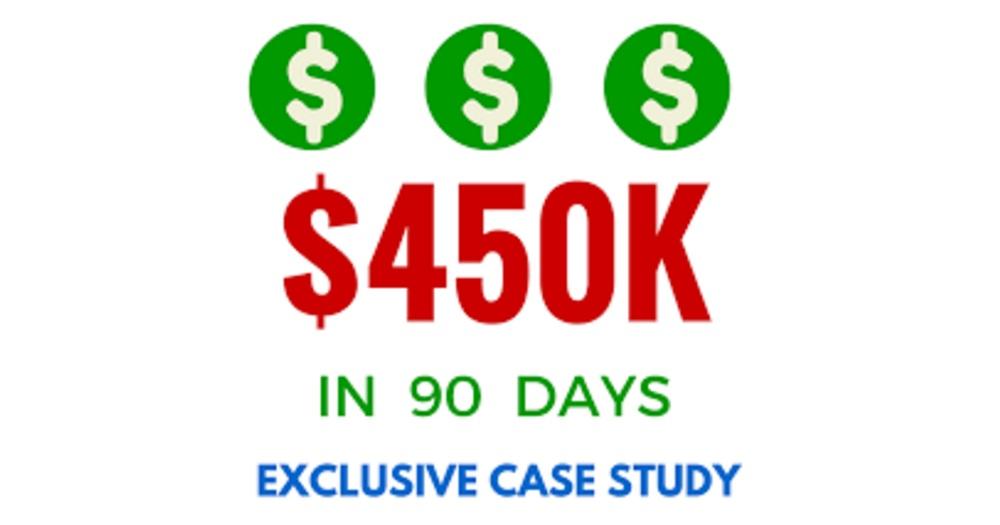 450k in 90 days