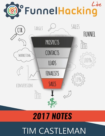 2017 Funnel Hacking Live Notes Review