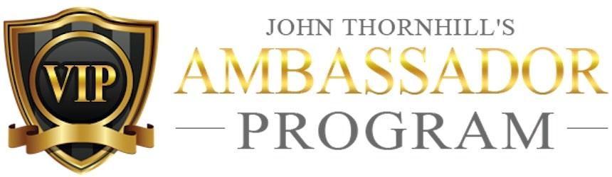 John Thornhills Ambassador Program Review